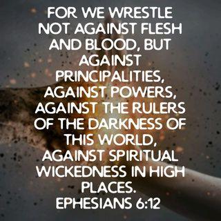 #VOTD Ephesians 6:12 Spiritual Warfare