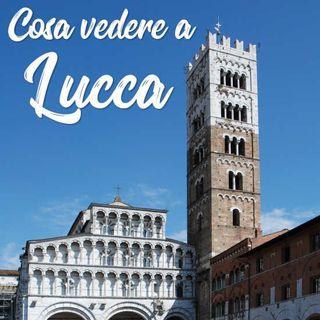 2 - 10 cose da fare e vedere a Lucca