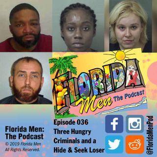 E036 - Three Hungry Criminals and a Hide & Seek Loser