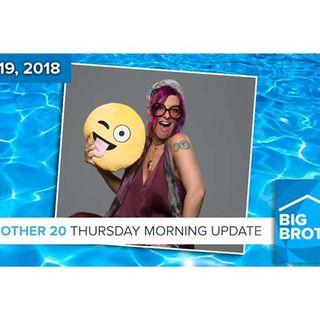 BB20 | Thursday Morning Live Feeds Update July 19