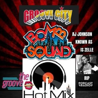 THE GROOVE HOT MIX PODCAST RADIO MUCH LOVE TO AJ JOHNSON