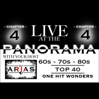 LIVE AT THE PANORAMA: CHAPTER 4: 60s - 70s - 80s - TOP 40 - ONE HIT WONDERS (FREE DOWNLOAD)