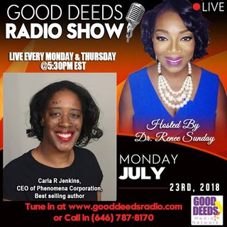 Carla R Jenkins Ceo of Phenomena Corporation Bestselling Author shares on Good Deeds Radio Show