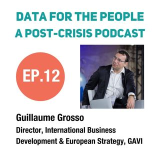Guillaume Grosso - Director, Int'l Business Development & European Strategy at Gavi, the Vaccine Alliance