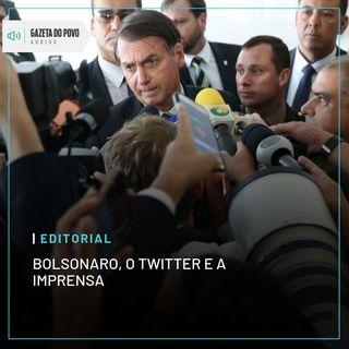 Editorial: Bolsonaro, o Twitter e a imprensa