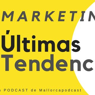 Ultimas novedades y tendencias en marketing