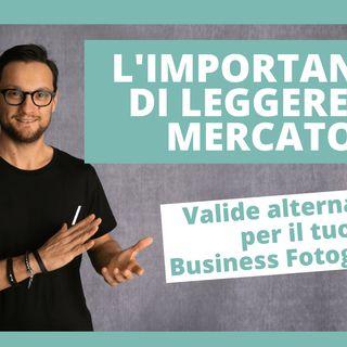 """Ehi fotografo, sai che oggi è importante saper """"leggere"""" il mercato e i suoi cambiamenti?"""