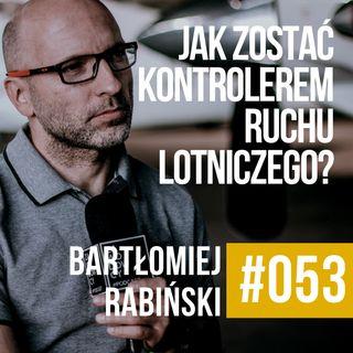 ZAWODOWCY #053 - Bartłomiej Rabiński - Jak zostać kontrolerem ruchu lotniczego?