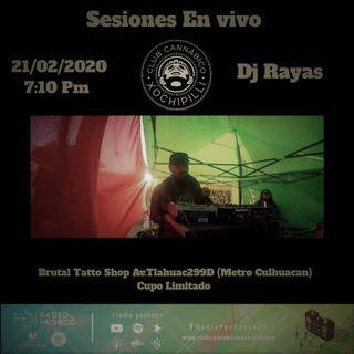 """Lado B """"Dj Rayas"""" / Sesiones en Vivo de Club Cannábico Xochipilli 2nda Temporada 🎶🔥🎶"""