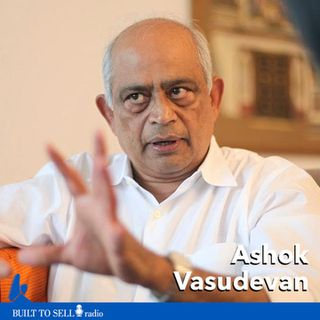 Ep 246 Ashok Vasudevan - Exit Like a Tycoon Without Losing Your Soul