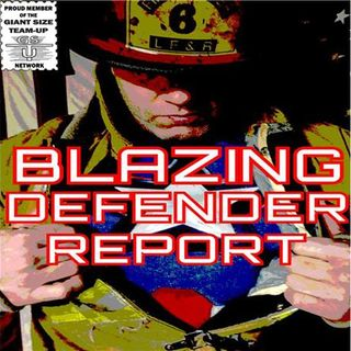 "Blazing Defender Report - E37 ""The Only Thing We're Killin' is Nerd Topics"""