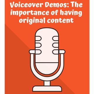 Voiceover Demos: The Importance Of Having Original Content