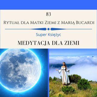 Moje sprawozdanie osobiste z 83 Rytuału Pełni Księżyca 9.03.2020 z Maria Bucardi Super księżyc