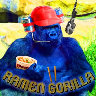 The Ramen Gorilla Podcast