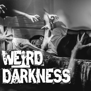 DOLLY DEAREST and 17 More Scary True Paranormal Horror Stories! #WeirdDarkness (DARK ARCHIVES DOUBLE TROUBLE EPISODE!)