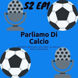 4 chiacchiere con Fabio di Radio Nerazzurra #PdC S2Ep1