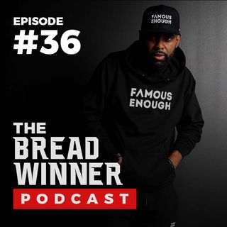 Channel Dixon || Episode #36 || The BreadWinner Podcast ft. Tyler Harris