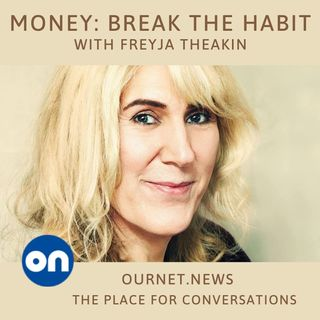 'Money: Break the Habit' with Freyja Theaker