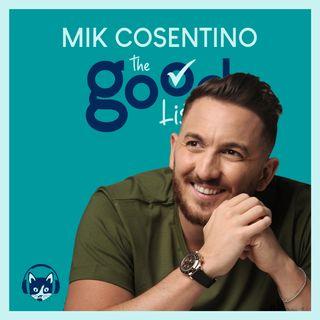 75. The Good List: Mik Cosentino - 5 consigli per creare un business vincente