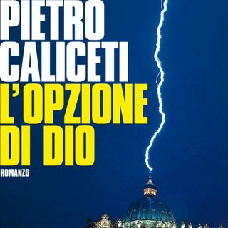 """Pietro Caliceti  """"L'opzione di Dio"""""""