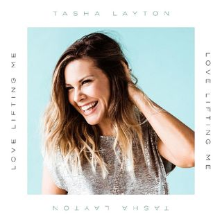 Tasha Layton - Love Lifting Me