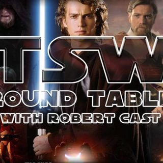 "TSW Roundtable: Episode III ""Revenge Of The Sith"" Retrospective"