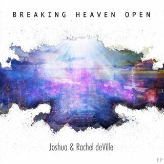 02 - Breaking Heaven Open (Live)