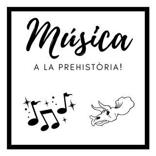 MÚSICA A LA PREHISTÒRIA!