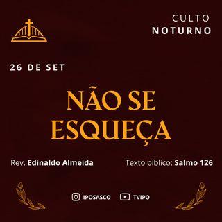 Não se Esqueça (Salmo 126) - Rev Edinaldo Almeida