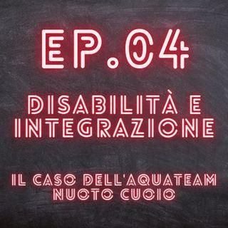EP.04 - Disabilità e integrazione, il caso dell'Aquateam Nuoto Cuoio