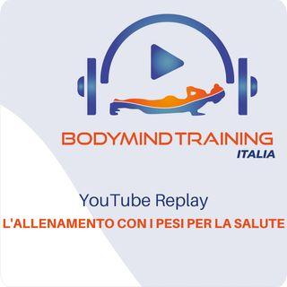 YouTube Replay | L'allenamento con i Pesi per la Salute e la Longevità