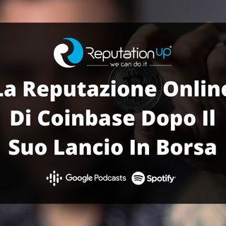 La Reputazione Online Di Coinbase Dopo Il Suo Lancio In Borsa