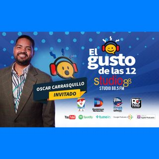 El Gusto de las 12 -Episodio 41- 27 August 2019 - Oscar Carrasquillo