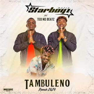 Star Boyz Muzik Feat. Teo No Beat - Tambuleno Remix (Afro House)