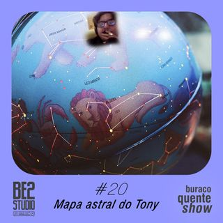 #20 - Mapa astral do Tony