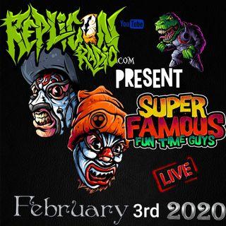 Super Famous Fun Time Guys  - 2/3/20 Replicon Radio