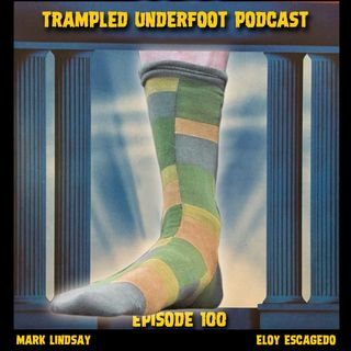 Ep 100 - Top 10 Songs That Kick You Into Overdrive According To Trampled Underfoot Podcast