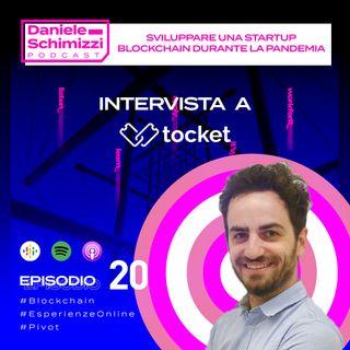 Episodio 20 | Sviluppare una startup Blockchain durante la pandemia - Intervista a Tocket
