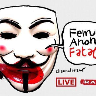 FemAnonFatal Ep 19 - Women #Revolt against #UpSkirting and Fight for Medical MariJuana