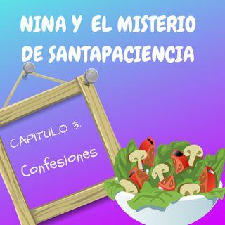 3. Confesiones. Nina y el Misterio de Santapaciencia