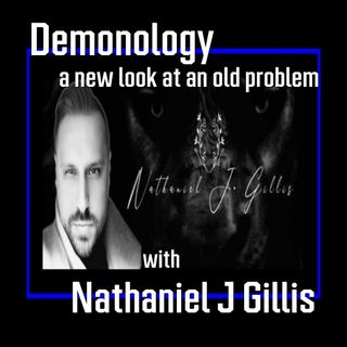 Demonology a new look at an old problem with Nathaniel Gillis