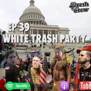 Ep.39- White Trash Party