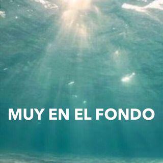 MUY EN EL FONDO