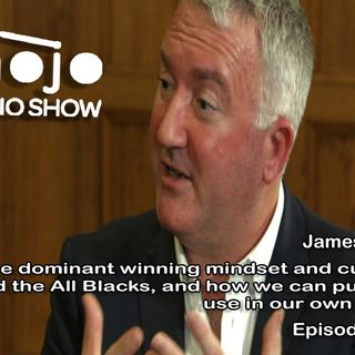 The Mojo Radio Show EP 232: The Dominant Winning Mindset and Culture Behind The All Blacks - James Kerr