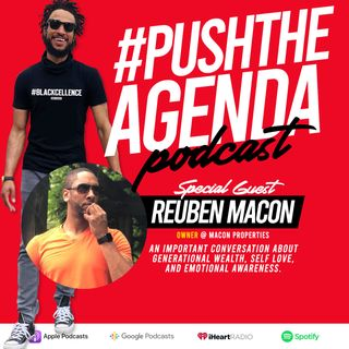 Reuben Macon - Generational Wealth, Self Love & Emotional Awareness
