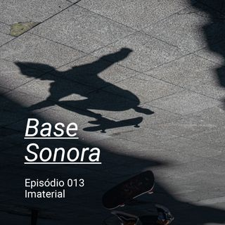 Base Sonora 013 - Imaterial