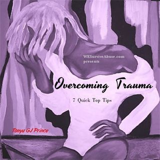 7 Quick Top Tips for Overcoming Trauma (Part 2)