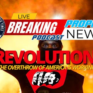 NTEB PROPHECY NEWS PODCAST: The Long-Planned Marxist Overthrow Of America Is Succeeding Under ANTIFA And Black Lives Matter Movement