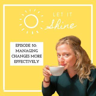 Episode 50: Managing Changes More Effectively