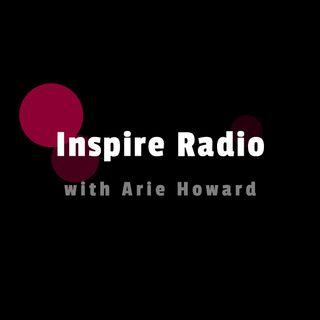 Inspire Radio with Arie Howard